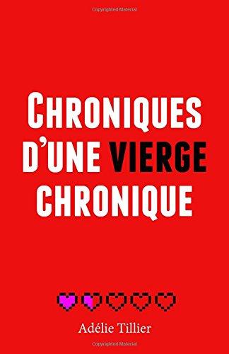 9781512019360: Chroniques d'une vierge chronique (French Edition)