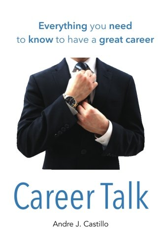 9781512020564: Career Talk: Everything You Need to Know to Have a Great Career