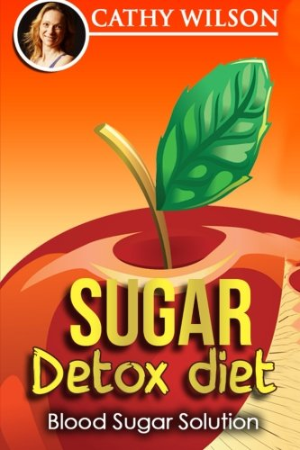 9781512020601: Sugar Detox Diet: Blood Sugar Solution