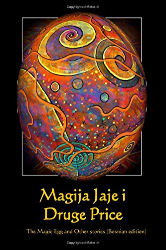 9781512020922: Magija Jaje i Druge Price: The Magic Egg and Other Stories (Bosnian edition)