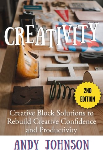 9781512021110: Creativity: Creative Block Solutions to Rebuild Creative Confidence and Productivity - 2nd Edition