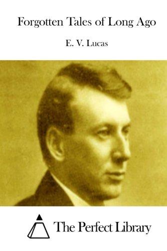 Forgotten Tales of Long Ago: Lucas, E. V.