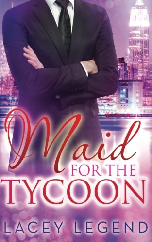 Maid For The Tycoon: Legend, Lacey