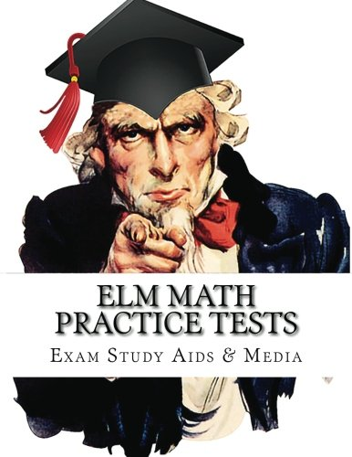 9781512023411: ELM Math Practice Tests: Study Guide for Preparation for the Entry Level Math Test
