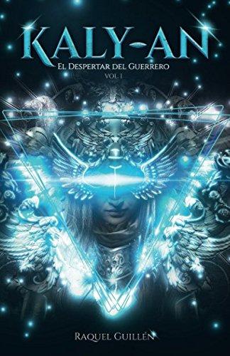 9781512024029: Kaly-an: El despertar del guerrero (Los Guardianes) (Volume 1) (Spanish Edition)