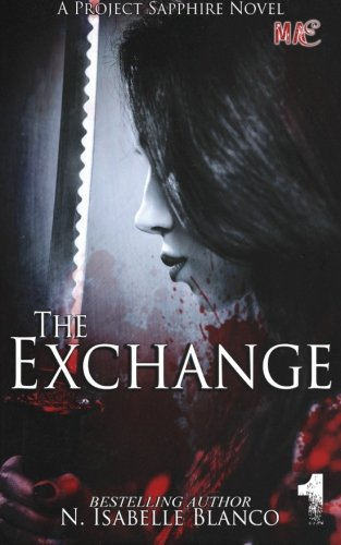 9781512024692: The Exchange Part 1 (Project Sapphire) (Volume 1)