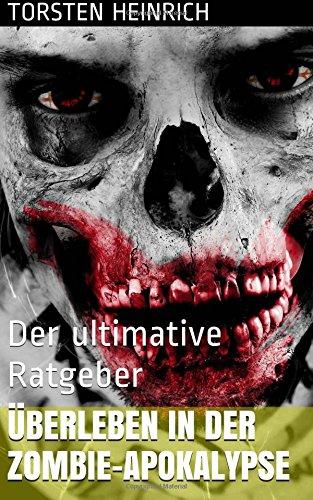 9781512024876: Überleben in der Zombie-Apokalypse: Der ultimative Ratgeber (German Edition)