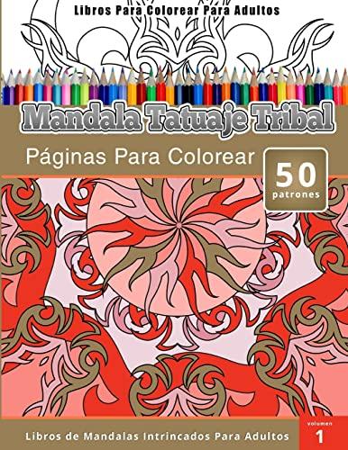 9781512025231: Libros Para Colorear Para Adultos: Mandala Tatuaje ...