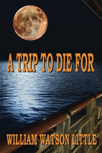 A Trip to Die for: William Watson Little