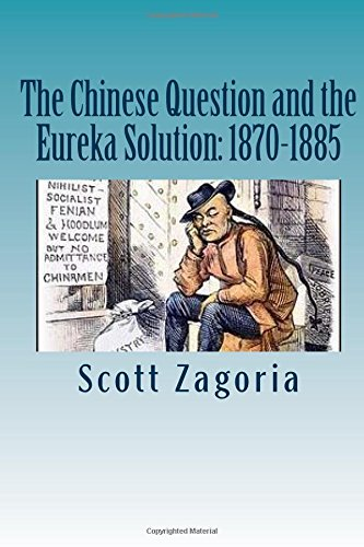 9781512026405: The Chinese Question and the Eureka Solution: 1870-1885