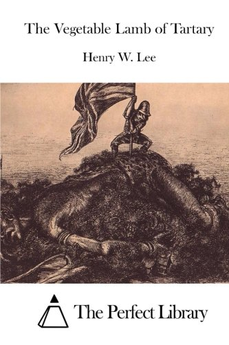 9781512026863: The Vegetable Lamb of Tartary (Perfect Library)