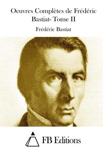9781512027075: Oeuvres Compl�tes de Fr�d�ric Bastiat- Tome II