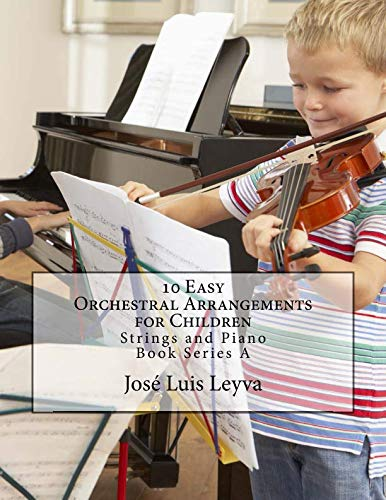 9781512027433: 10 Easy Orchestral Arrangements for Children: Strings and Piano (Book Series A)