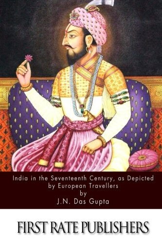 9781512028010: India in the Seventeenth Century As Depicted by European Travellers