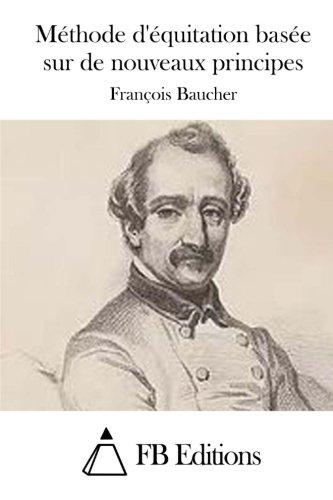 9781512028041: Méthode d'équitation basée sur de nouveaux principes (French Edition)