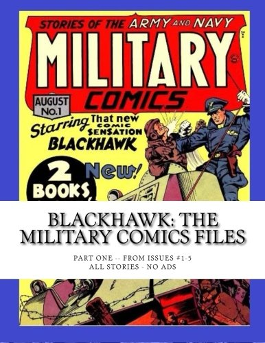 9781512028522: Blackhawk: The Military Comics Files: Part One: Issues #1-5 -- All Stories - No Ads