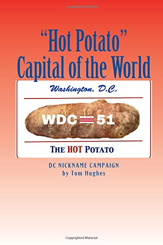 9781512029147: Hot Potato Capital of the World: DC Nickname Campaign