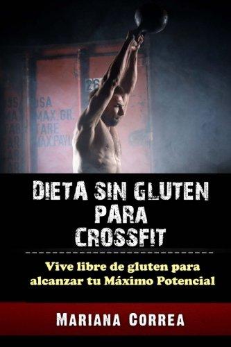 9781512029536: DIETA SIN GLUTEN Para CROSSFIT: Vive libre de gluten para alcanzar tu Maximo Potencial