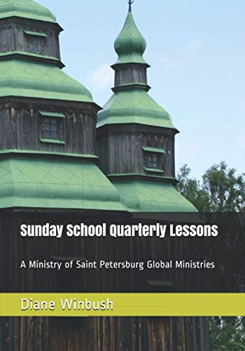 9781512029864: Sunday School Quarterly Lessons: A Ministry of Saint Petersburg Global Ministries (Volume 1)