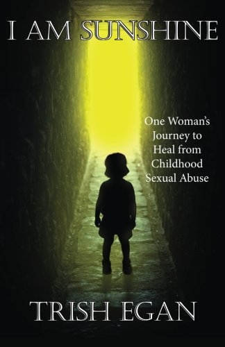 9781512030150: I Am Sunshine: One Woman's Journey to Heal from Childhood Sexual Abuse