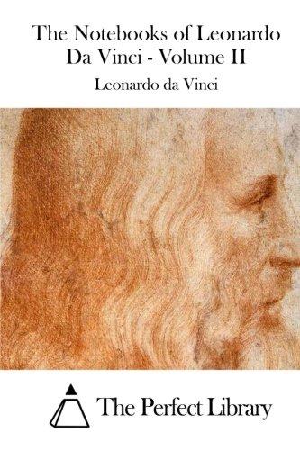 9781512030211: The Notebooks of Leonardo Da Vinci - Volume II (Perfect Library)