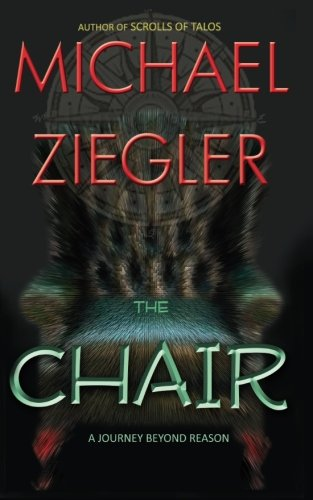 9781512030402: The Chair: A journey beyond reason