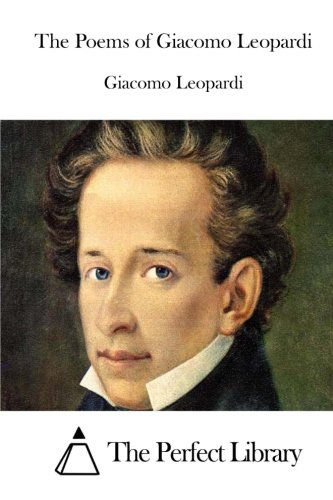 9781512030433: The Poems of Giacomo Leopardi (Perfect Library)