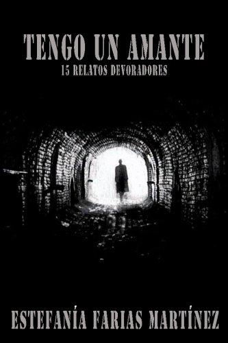 9781512031805: Tengo un amante: 15 relatos devoradores (Spanish Edition)