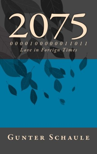 9781512032284: 2075: Love in Foreign Times