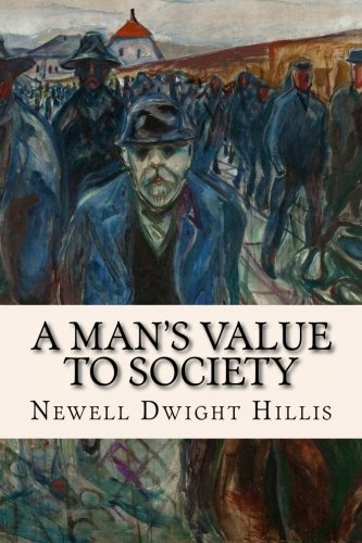 A Man's Value to Society: Hillis, Newell Dwight