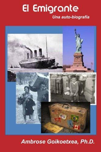 9781512032826: El Emigrante: Una Auto Biografía