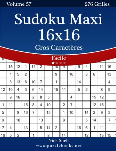 9781512033298: Sudoku Maxi 16x16 Gros Caractères - Facile - Volume 57 - 276 Grilles