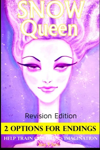 9781512033373: Snow Queen Revision Edition 2 OPTIONS ENDINGS HELP TRAIN CHILDREN'S IMAGINATION (Early readers / bedtime reading for kids) (Volume 11)