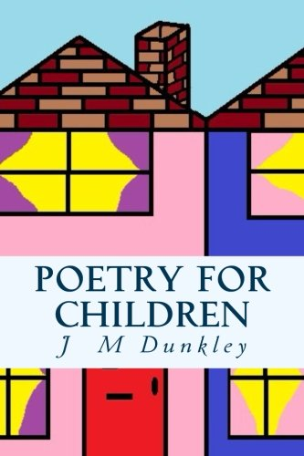 Poetry For Children: Rhyming Poetry: Dunkley, J M