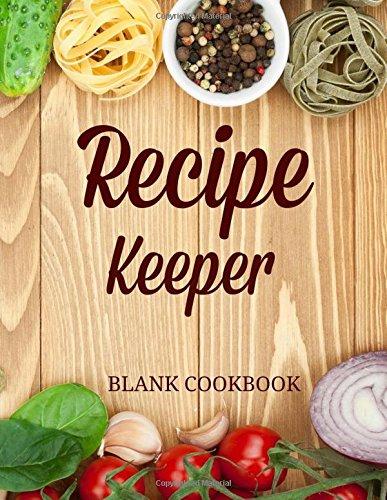 9781512034547: Recipe Keeper: Blank Cookbook (Favorite Recipes-Raw Foods Cover Design) (Volume 1)