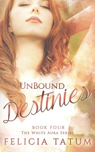 9781512035759: Unbound Destinies (White Aura) (Volume 4)