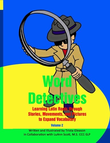 9781512037043: Word Detectives: Learning Latin Roots Through Stories, Movements and Pictures to Expand Vocabulary (Volume 2)