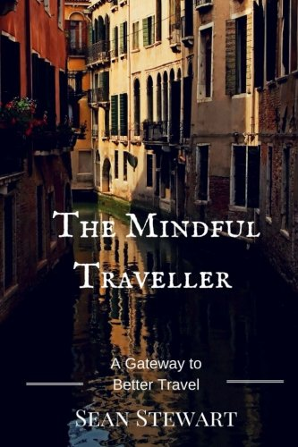 9781512037081: The Mindful Traveller: A Gateway to Better Travel