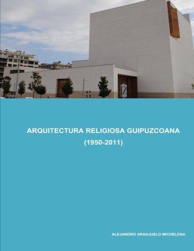 9781512037784: Arquitectura religiosa guipuzcoana (1950-2011)