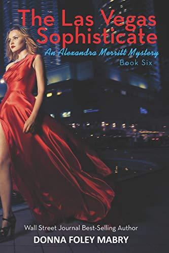 9781512038835: The Las Vegas Sophisticate (The Alexandra Merritt Mysteries) (Volume 6)