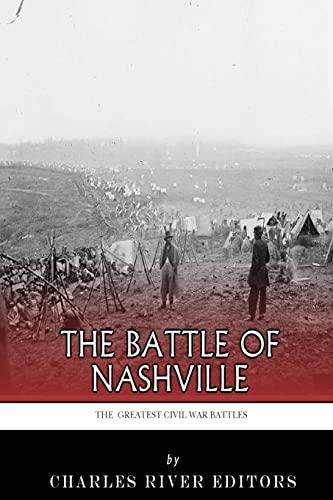 9781512040937: The Greatest Civil War Battles: The Battle of Nashville