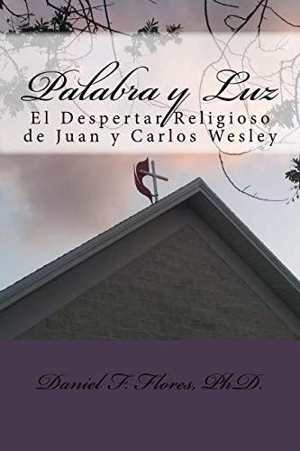 9781512042436: Palabra y Luz: El despertar religioso de Juan y Carlos Wesley (Spanish Edition)