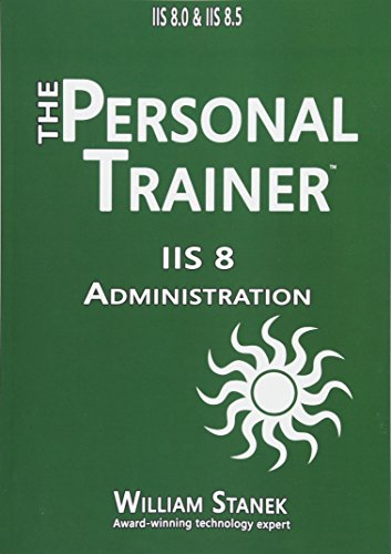 9781512042757: IIS 8 Administration: The Personal Trainer for IIS 8.0 and IIS 8.5