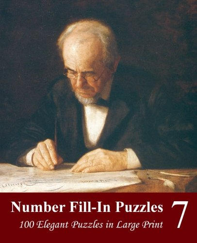 9781512048261: Number Fill-In Puzzles 7: 100 Elegant Puzzles in Large Print (Volume 7)