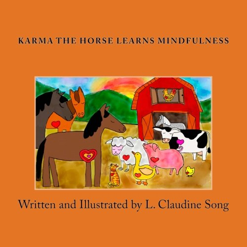 Karma The Horse Learns Mindfulness: L. Claudine Song