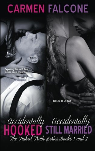 9781512048650: The Naked Truth Series, Books 1 & 2: Accidentally Hooked & Accidentally Still Married