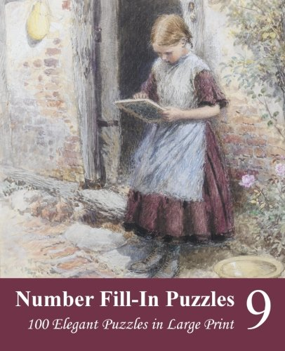 9781512049190: Number Fill-In Puzzles 9: 100 Elegant Puzzles in Large Print: Volume 9