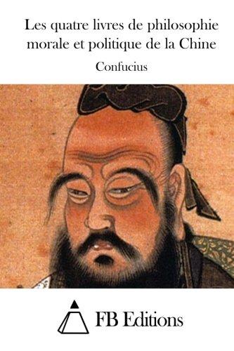 9781512049442: Les quatre livres de philosophie morale et politique de la Chine (French Edition)
