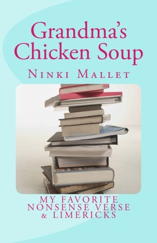 9781512049817: Grandma's Chicken Soup: My Favorite Nonsense Verse & Limericks (Volume 2)