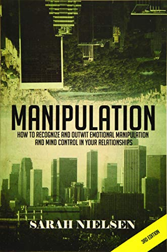 9781512050158: Manipulation: How to Recognize and Outwit Emotional Manipulation and Mind Control in Your Relationships